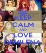 KEEP CALM AND LOVE DEMILENA - Personalised Poster A4 size