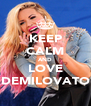 KEEP CALM AND LOVE DEMILOVATO - Personalised Poster A4 size