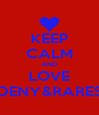 KEEP CALM AND LOVE DENY&RARES - Personalised Poster A4 size