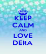 KEEP CALM AND LOVE DERA - Personalised Poster A4 size