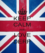 KEEP CALM AND LOVE DERP - Personalised Poster A4 size