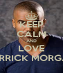 KEEP CALM AND LOVE DERRICK MORGAN - Personalised Poster A4 size
