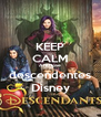 KEEP CALM AND love  descendentes Disney - Personalised Poster A4 size