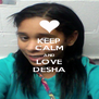 KEEP CALM AND LOVE DESHA - Personalised Poster A4 size