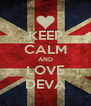 KEEP CALM AND LOVE DEVA - Personalised Poster A4 size