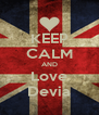 KEEP CALM AND Love Devia - Personalised Poster A4 size