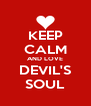 KEEP CALM AND LOVE DEVIL'S SOUL - Personalised Poster A4 size