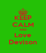 KEEP CALM AND Love Devison - Personalised Poster A4 size