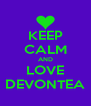 KEEP CALM AND LOVE DEVONTEA - Personalised Poster A4 size