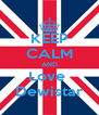 KEEP CALM AND Love  Dewistar - Personalised Poster A4 size