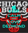 KEEP CALM AND LOVE DEZMOND - Personalised Poster A4 size