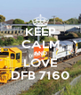 KEEP CALM AND LOVE DFB 7160 - Personalised Poster A4 size