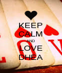 KEEP CALM AND LOVE DHEA - Personalised Poster A4 size