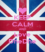 KEEP CALM AND Love DheDhe - Personalised Poster A4 size