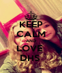 KEEP CALM AND LOVE  DHS  - Personalised Poster A4 size