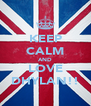 KEEP CALM AND LOVE DHYLAN!! - Personalised Poster A4 size