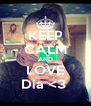 KEEP CALM AND LOVE Dia <3  - Personalised Poster A4 size