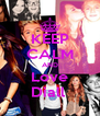 KEEP CALM AND Love Diall  - Personalised Poster A4 size