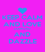 KEEP CALM AND LOVE DIAMOND AND DAZZLE - Personalised Poster A4 size