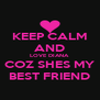 KEEP CALM AND LOVE DIANA COZ SHES MY BEST FRIEND - Personalised Poster A4 size