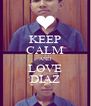 KEEP CALM AND LOVE DIAZ - Personalised Poster A4 size