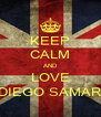 KEEP CALM AND LOVE DIEGO SAMAR - Personalised Poster A4 size