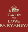 KEEP CALM AND LOVE DIFA RYANSYAH - Personalised Poster A4 size