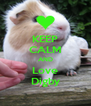 KEEP CALM AND Love Digby - Personalised Poster A4 size