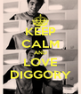 KEEP CALM AND LOVE DIGGORY - Personalised Poster A4 size