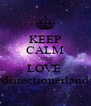 KEEP CALM AND LOVE  diirectionerland - Personalised Poster A4 size