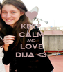 KEEP CALM AND LOVE DIJA <3 - Personalised Poster A4 size