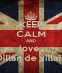 KEEP CALM AND love  Dillan de villain - Personalised Poster A4 size