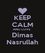 KEEP CALM AND LOVE  Dimas Nasrullah - Personalised Poster A4 size