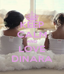 KEEP CALM AND LOVE DINARA - Personalised Poster A4 size
