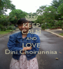 KEEP CALM AND LOVE Dini Choirunnisa - Personalised Poster A4 size
