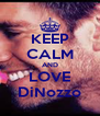 KEEP CALM AND LOVE DiNozzo - Personalised Poster A4 size