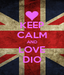 KEEP CALM AND LOVE DIO - Personalised Poster A4 size
