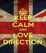 KEEP CALM AND LOVE DIRECTION - Personalised Poster A4 size