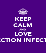 KEEP CALM AND LOVE DIRECTION INFECTION - Personalised Poster A4 size