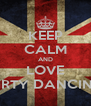 KEEP CALM AND LOVE DIRTY DANCING - Personalised Poster A4 size