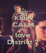 KEEP CALM AND love District 2 - Personalised Poster A4 size
