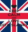 KEEP CALM AND LOVE DITA SLANKY - Personalised Poster A4 size