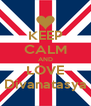 KEEP CALM AND LOVE Divanatasya - Personalised Poster A4 size