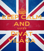 KEEP CALM AND LOVE DIVAT VILÁGA - Personalised Poster A4 size