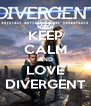 KEEP CALM AND LOVE DIVERGENT - Personalised Poster A4 size