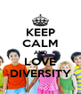 KEEP CALM AND LOVE DIVERSITY - Personalised Poster A4 size
