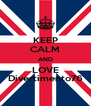 KEEP CALM AND LOVE Divertimento76 - Personalised Poster A4 size