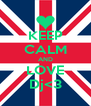 KEEP CALM AND LOVE Dj<3 - Personalised Poster A4 size