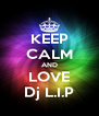 KEEP CALM AND LOVE Dj L.I.P - Personalised Poster A4 size