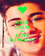 KEEP CALM AND LOVE DJ MALIK! - Personalised Poster A4 size